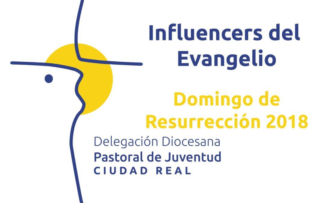 Influencers del Evangelio Domingo de Resurrección 2018