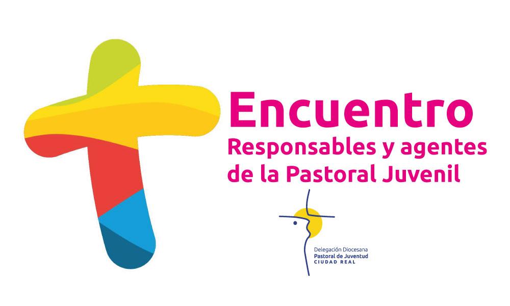 Encuentro Responsables y Agentes de la Pastoral Juvenil